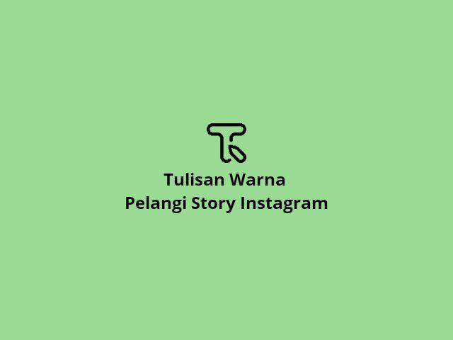 tulisan warna warni pelangi instagram