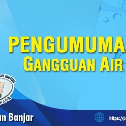 PENGUMUMAN Gangguan Air 15 Oktober 2020 – PDAM Intan Banjar