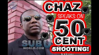 CHAZ SPEAKS ON 50 CENT SHOOTING and getting JA RULE's CHAIN BACK!