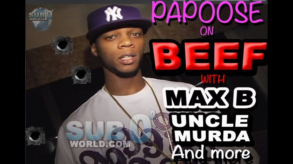 PAPOOSE on MAX B and UNCLE MURDA BEEF!