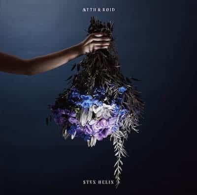 ED1「STYX HELIX」/MYTH & ROID