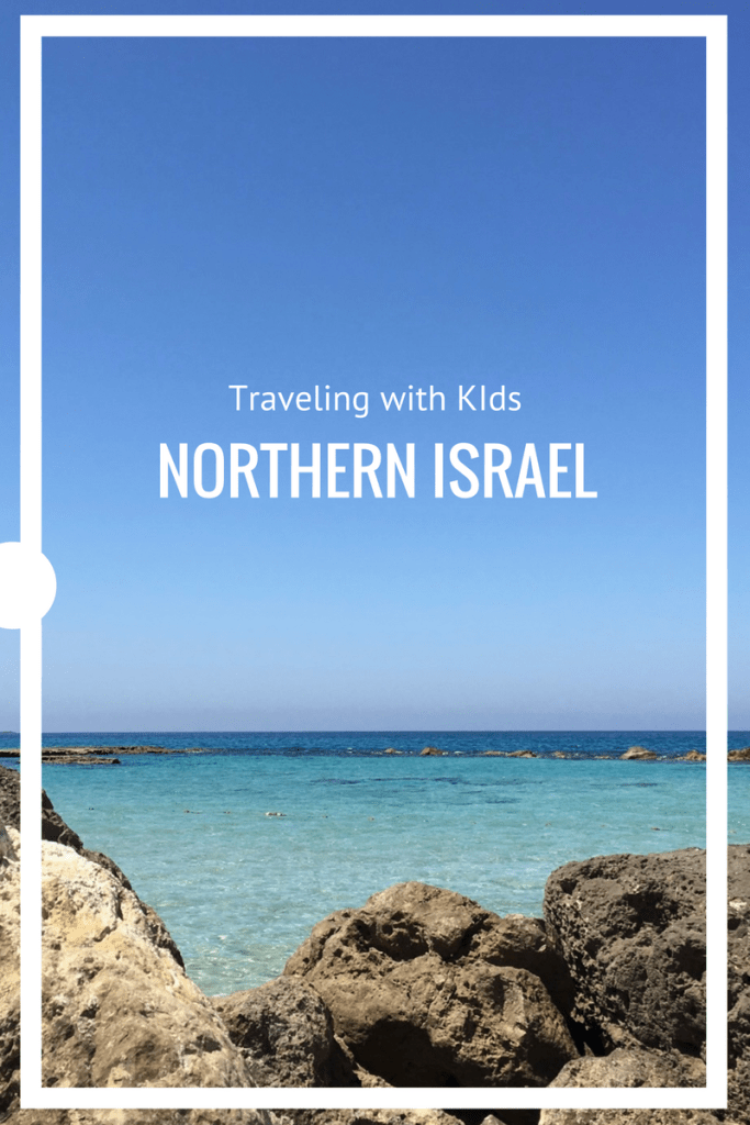 Family Travel - Northern Israeli with KidsFamily Travel - Northern Israeli with Kids