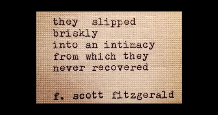 Intimacy and Vulnerability - F Scott Fitzgerald quote