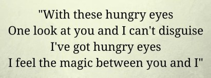 hungy eyes quote