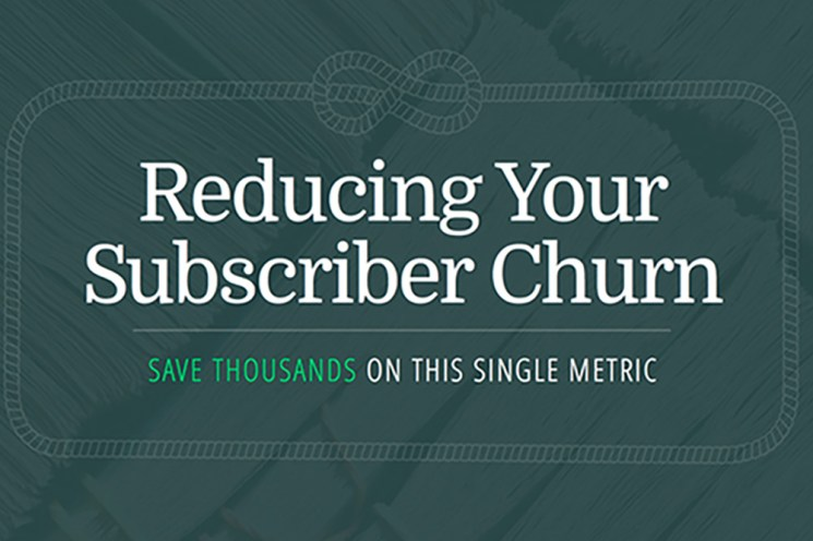 Reducing Subscriber Churn