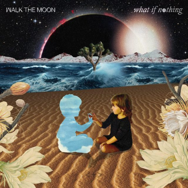 "Walk The Moon - ""What If Nothing"""