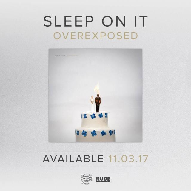 Sleep On It Overexposed