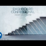 Dashboard Confessional heart beat here