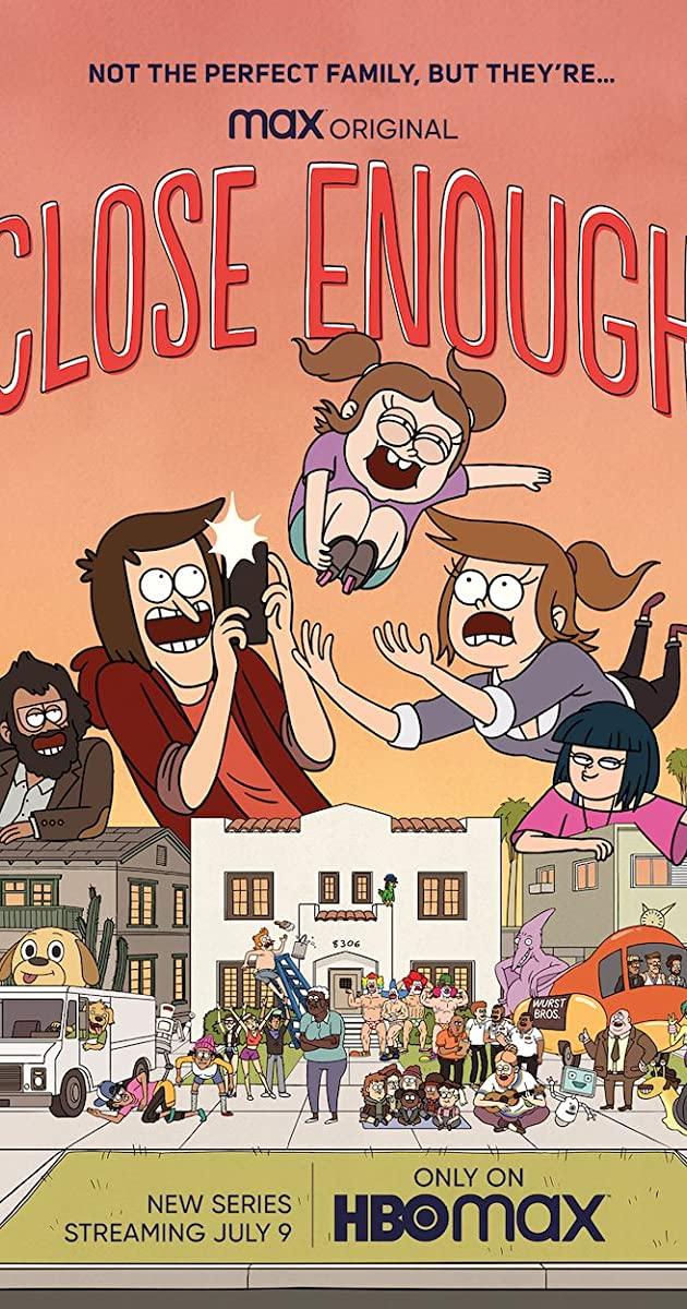 Close Enough TV Series (2020): ก๊วนพิลึกคึกเหนือโลก