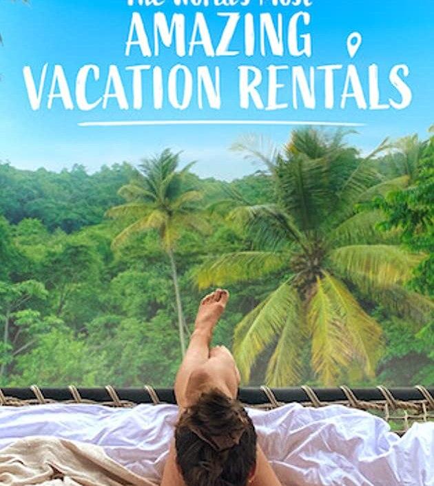 The Worlds Most Amazing Vacation Rentals (2021): มหัศจรรย์ที่พักให้เช่า
