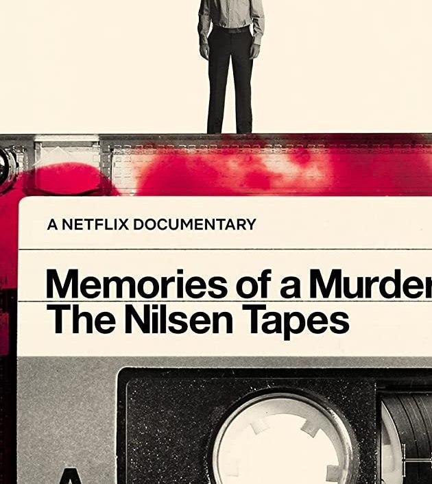 Memories of a Murderer: The Nilsen Tapes (2021): บันทึกฆาตกร: เดนนิส นิลเซน