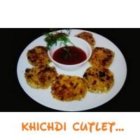 Khichdi Cutlet...