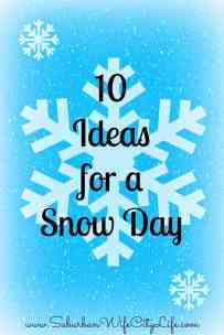 10 Ideas for a Snow Day
