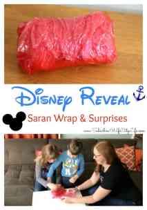 Disney Reveal Saran Wrap and Surprises