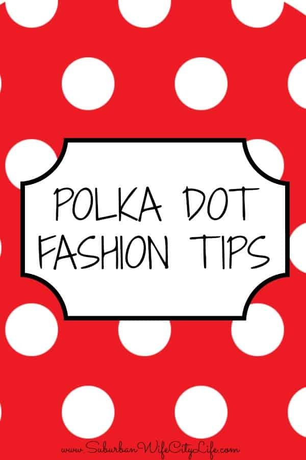 Polka Dot Fashion Tips