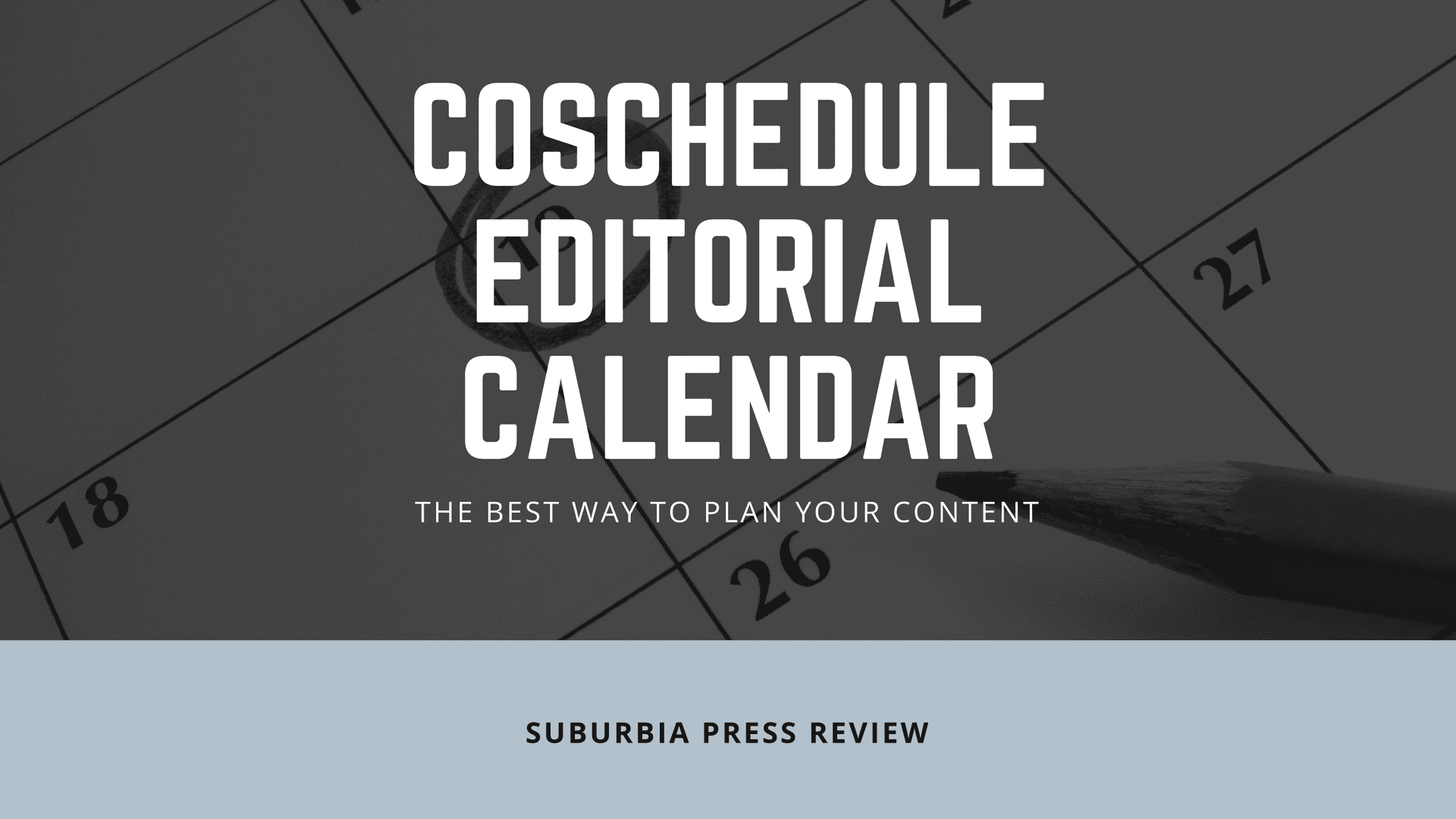 CoSchedule Editorial Calendar