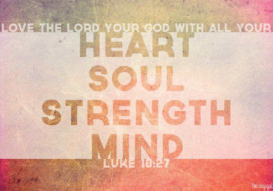 Image result for love the lord with all your soul!
