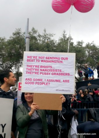 """So great! Sign reads: """"we're not sending our best to Washington. They're bigots, they're narcissists, they're pussy grabbers...and some, I assume, are good people?"""""""