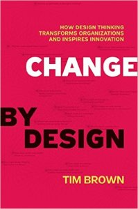 Change by Design - Design Thinking - by Tim Brown