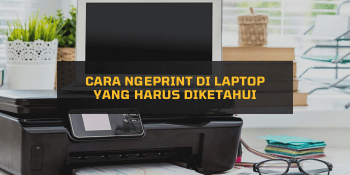 Cara Ngeprint di Laptop