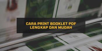 Cara Print Booklet PDF Lengkap dan Mudah