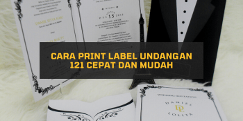 Cara Print Label Undangan 121 Cepat dan Mudah