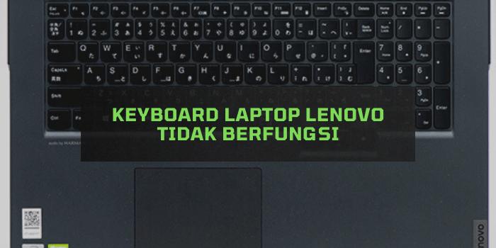 Keyboard Laptop Lenovo tidak Berfungsi