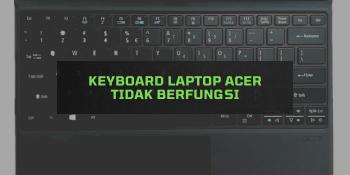 Keyboard Laptop Acer tidak Berfungsi