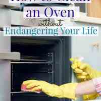 How to Clean an Oven Without Endangering Your Life
