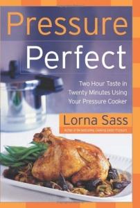 Pressure Perfect Two Hour Taste in Twenty Minutes Using Your Pressure Cooker