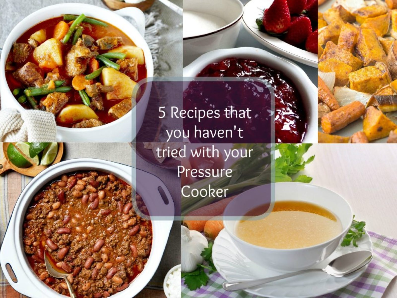 5 Recipes that you haven't tried with your Pressure Cooker