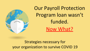 Strategies necessary for your organization to survice COVID 19, Payroll Protection