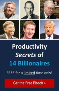 Productivity Secrets of 14 Billionaires: Get the FREE Ebook. Limited time offer.