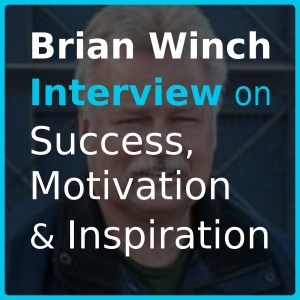 Brian Winch Podcast Interview
