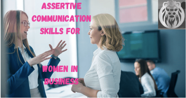 Assertive communication skills for women in business can be the game-changer you need!