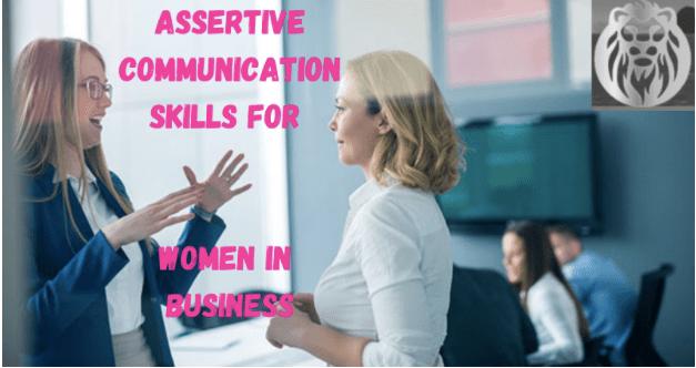 Assertive Communication Skills for Women in Business