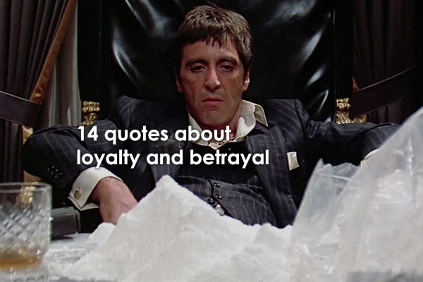 14 Quotes About Loyalty And Betrayal