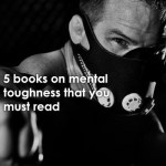 5 Books On Mental Toughness That You Must Read