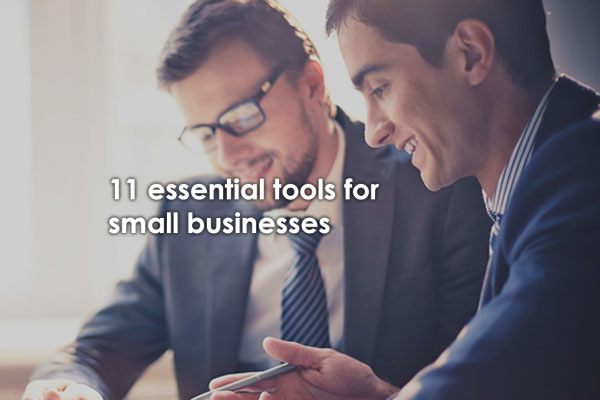 11 Essential Tools For Small Businesses