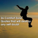 26 Comfort Zone Quotes That Will Destroy Any Self Doubt