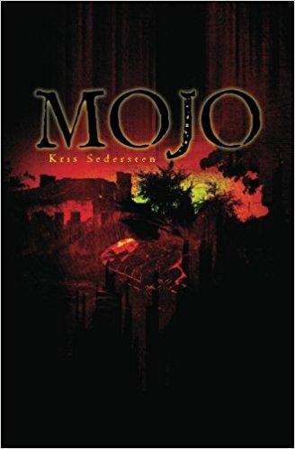 Mojo by Kris Sedersten