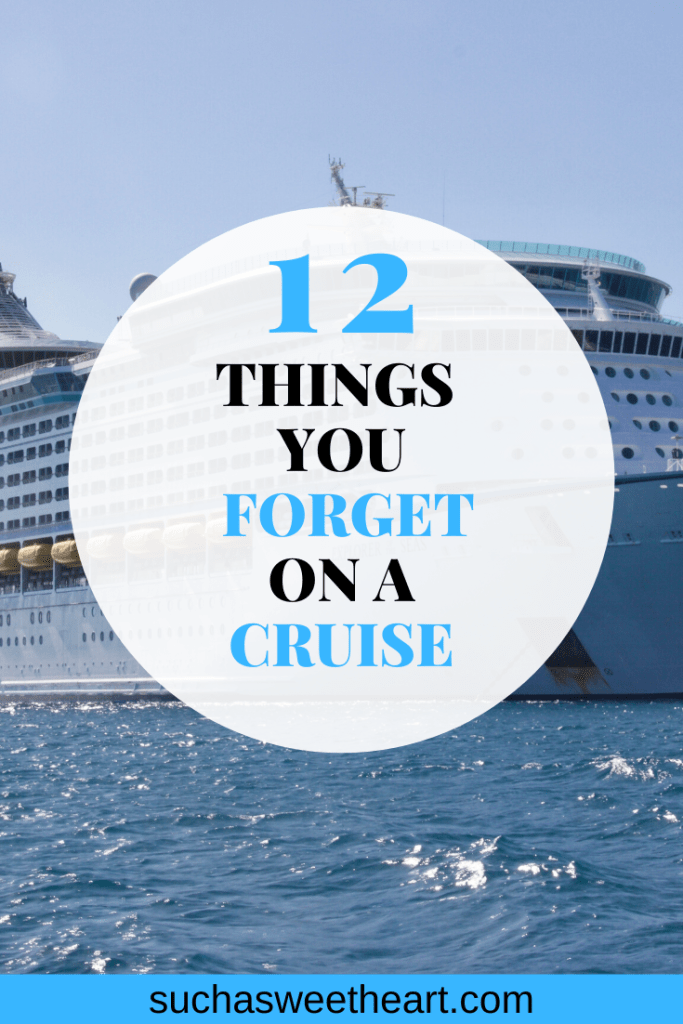 12 Things you Forget on a Cruise