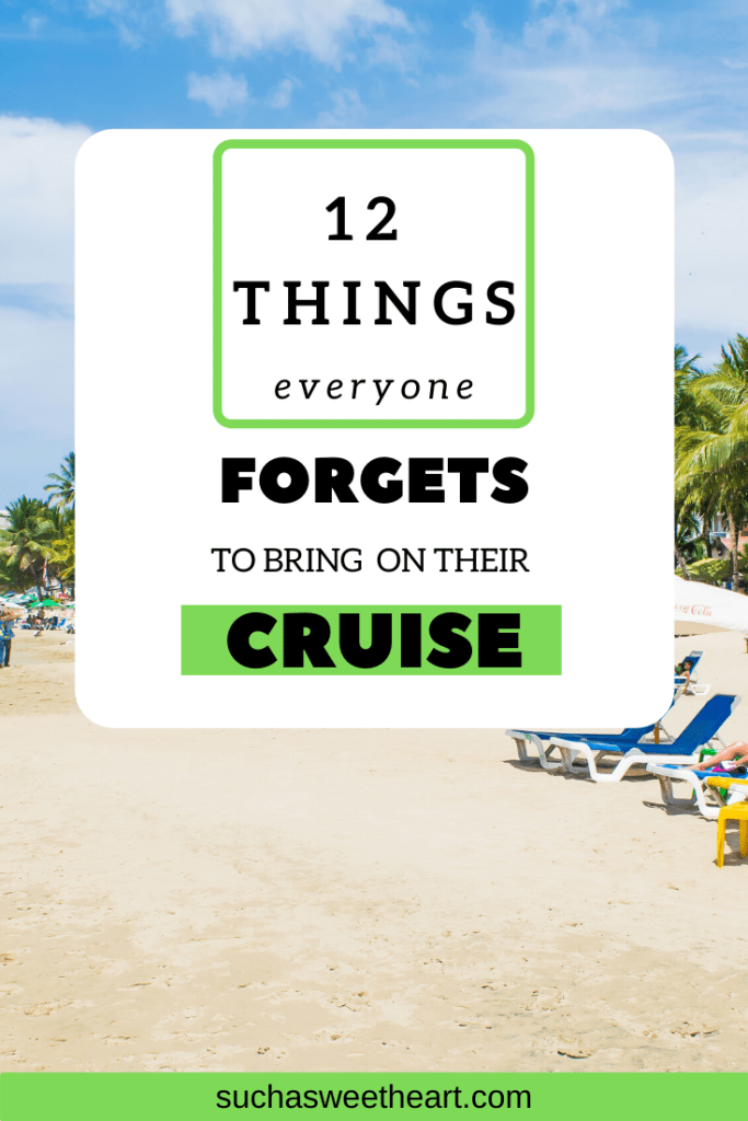 12 Things Everyone forgets before their cruise.