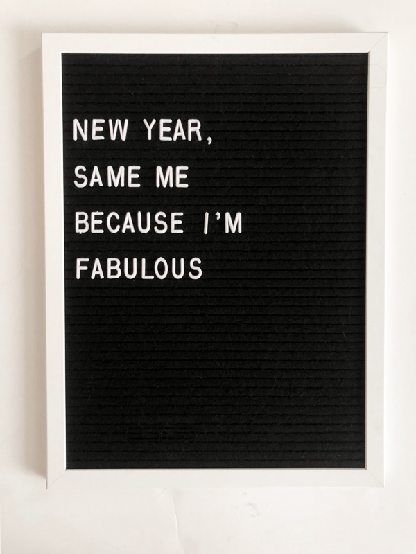 New Year, Same Me Because I'm Fabulous. New Year Letterboard Quotes.