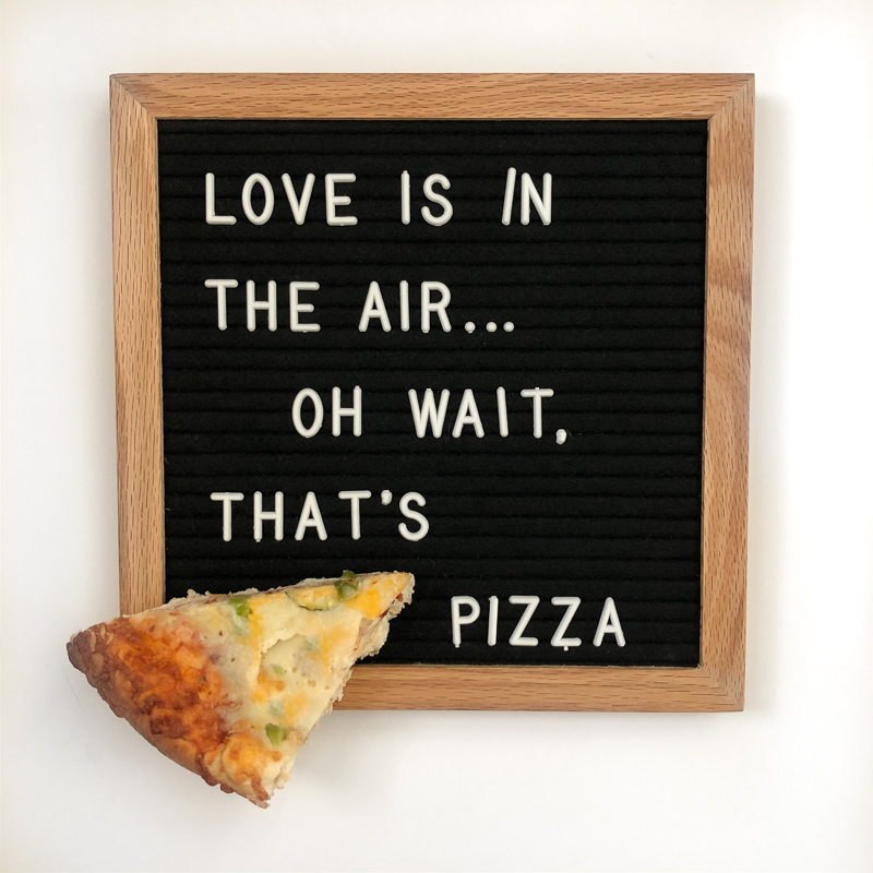 Love is in the air... oh wait, thats pizza.