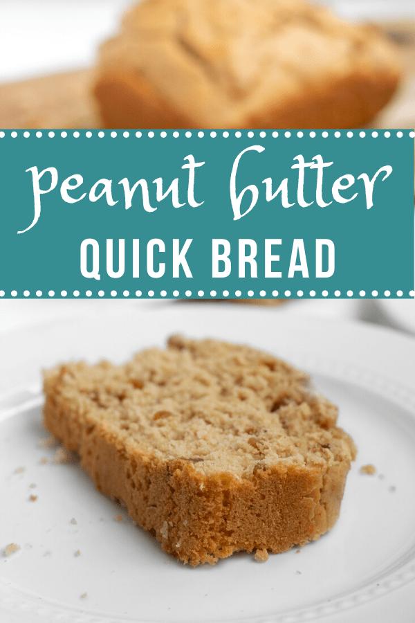 Peanut Butter Quick Bread Pinterest Pin.