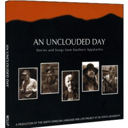 An Unclouded Day - Songs and Stories from Southern Appalachia