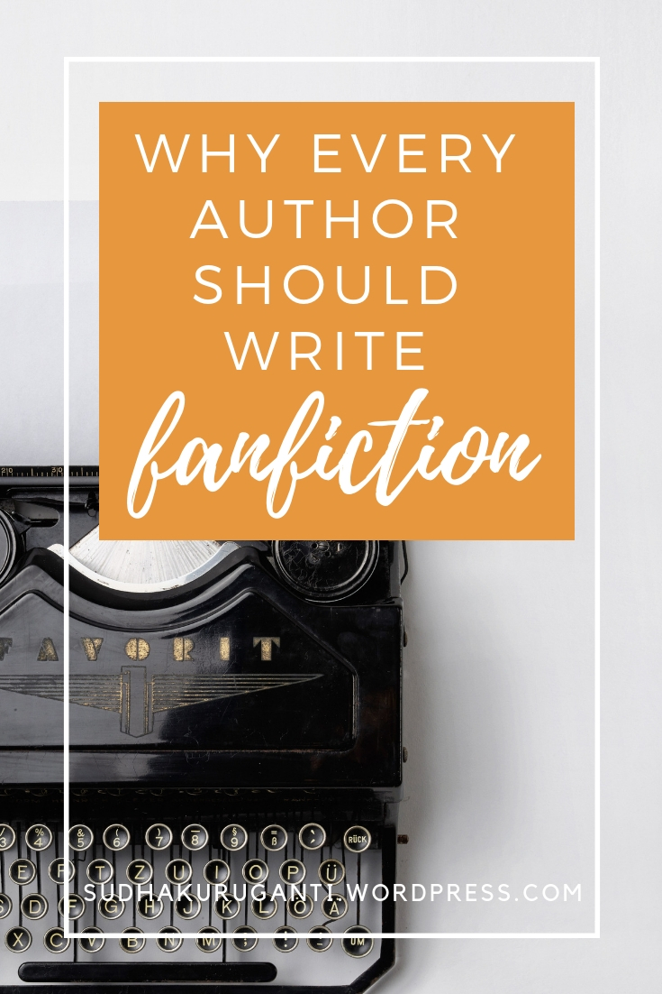Why Every Author Should Write Fanfiction