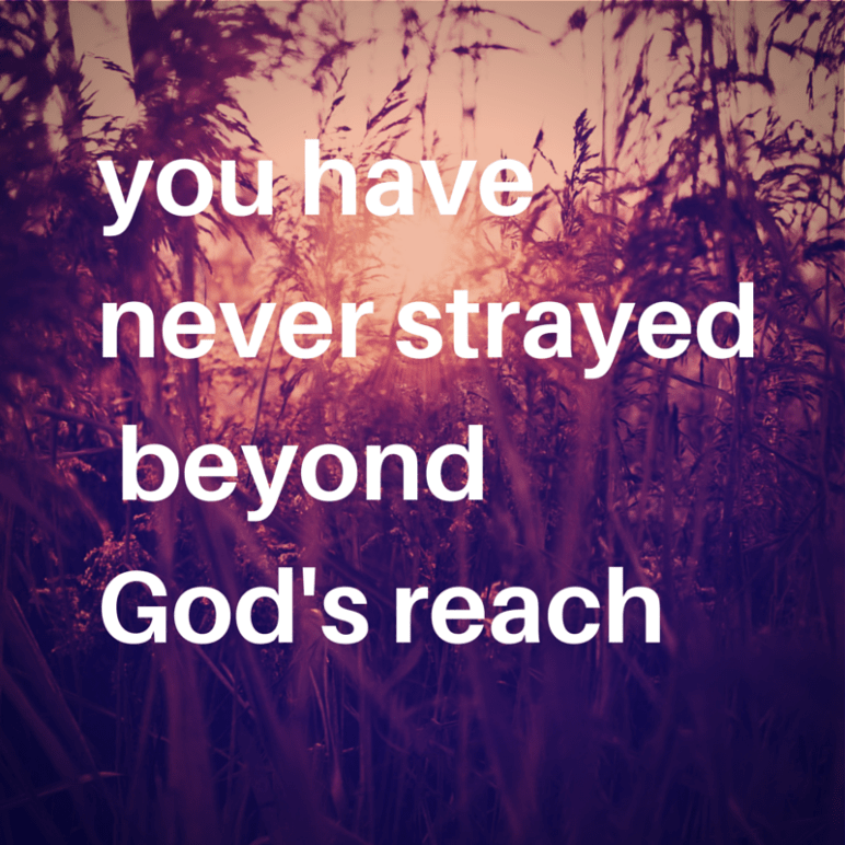 you are never beyond the reach of God (1)