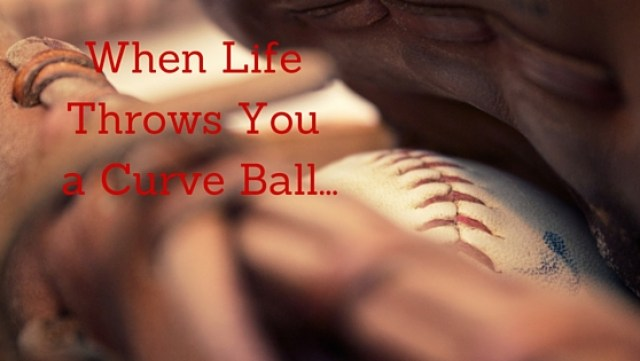 When Life Throws You a Curve Ball... (1)